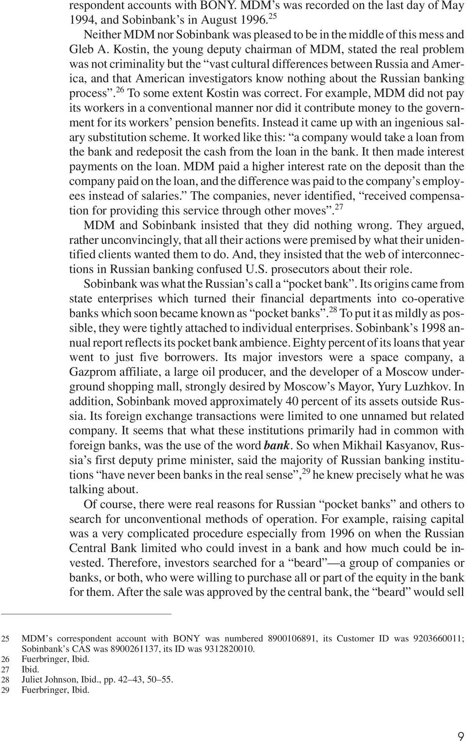 the Russian banking process. 26 To some extent Kostin was correct.