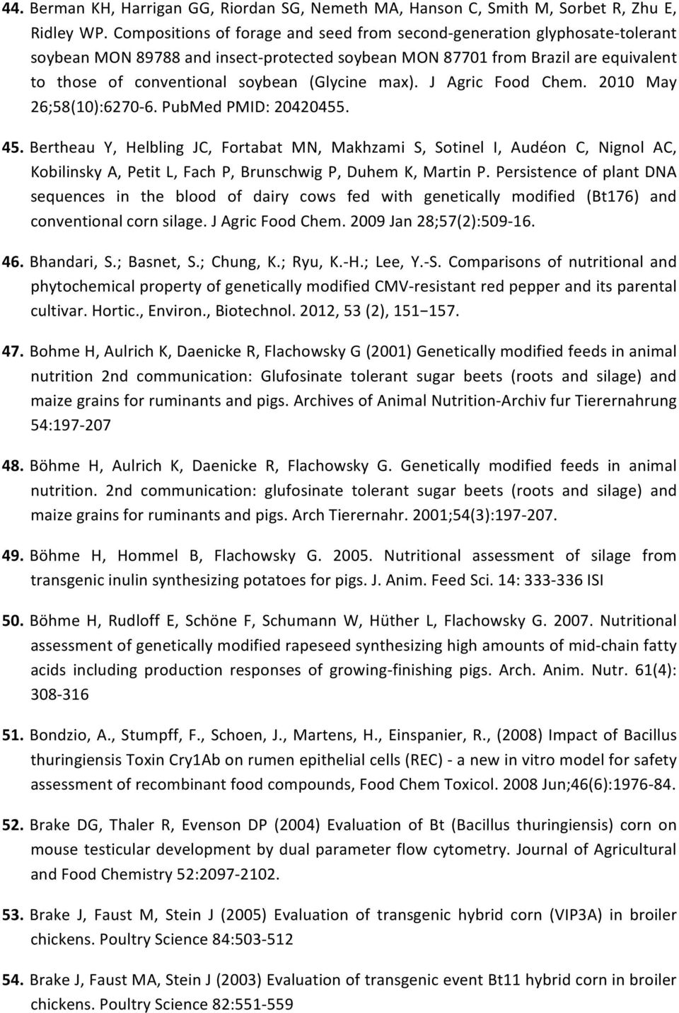 (Glycine max). J Agric Food Chem. 2010 May 26;58(10):6270-6. PubMed PMID: 20420455. 45.