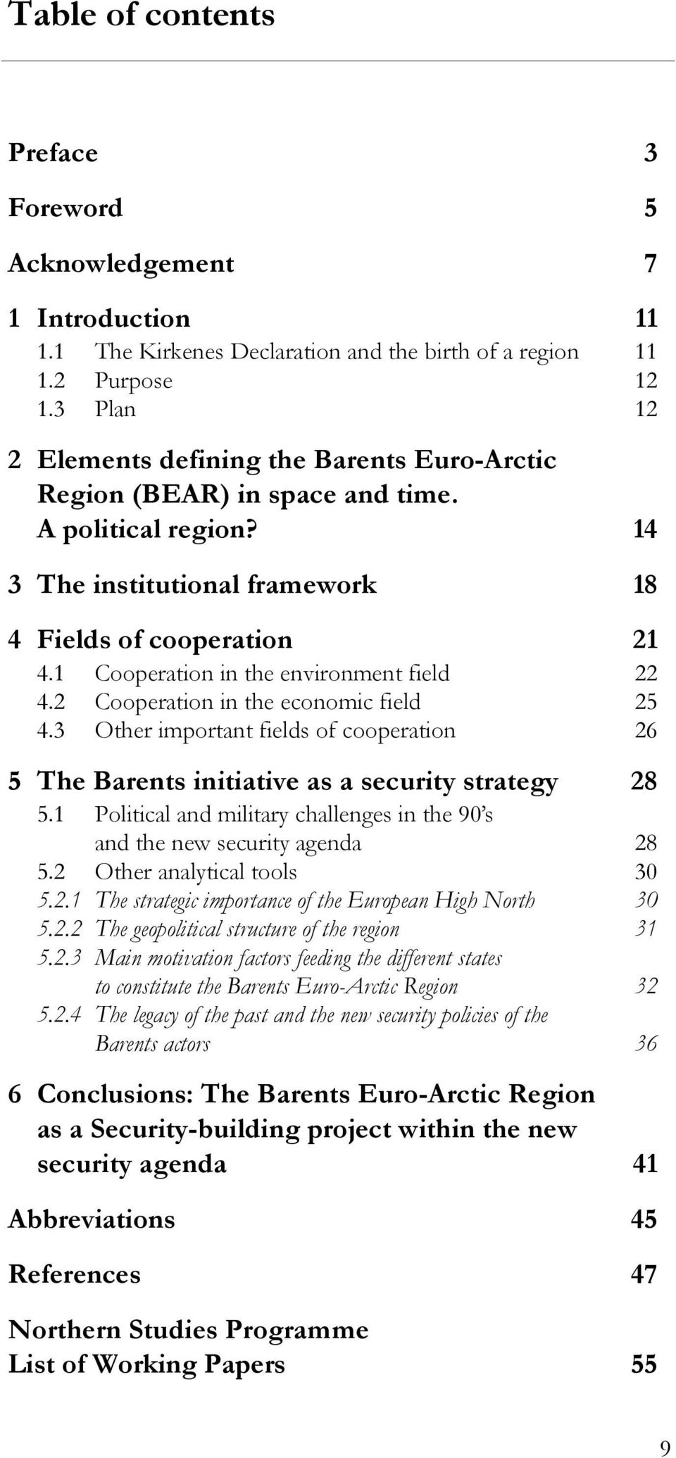 1 Cooperation in the environment field 22 4.2 Cooperation in the economic field 25 4.3 Other important fields of cooperation 26 5 The Barents initiative as a security strategy 28 5.
