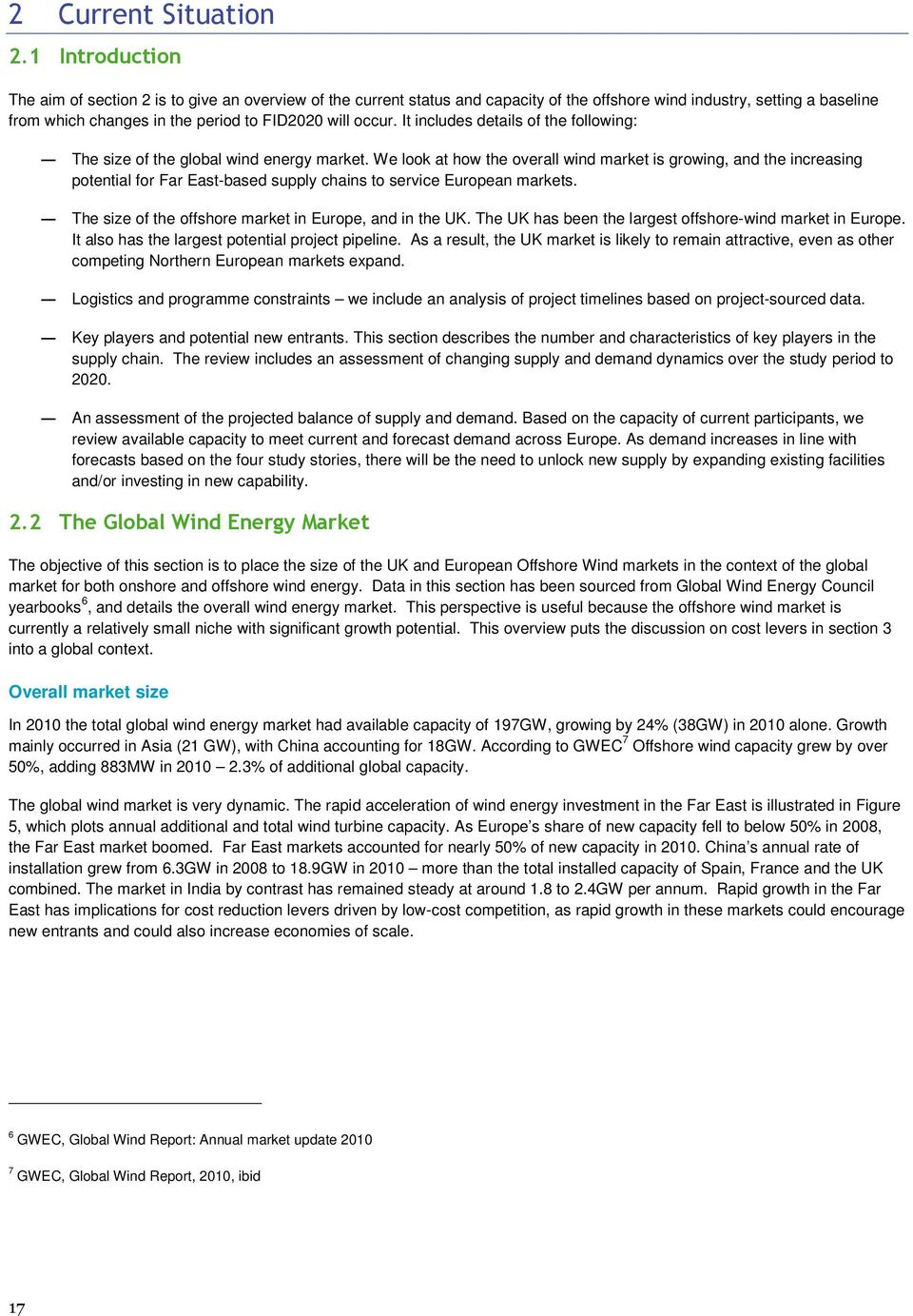 It includes details of the following: The size of the global wind energy market.