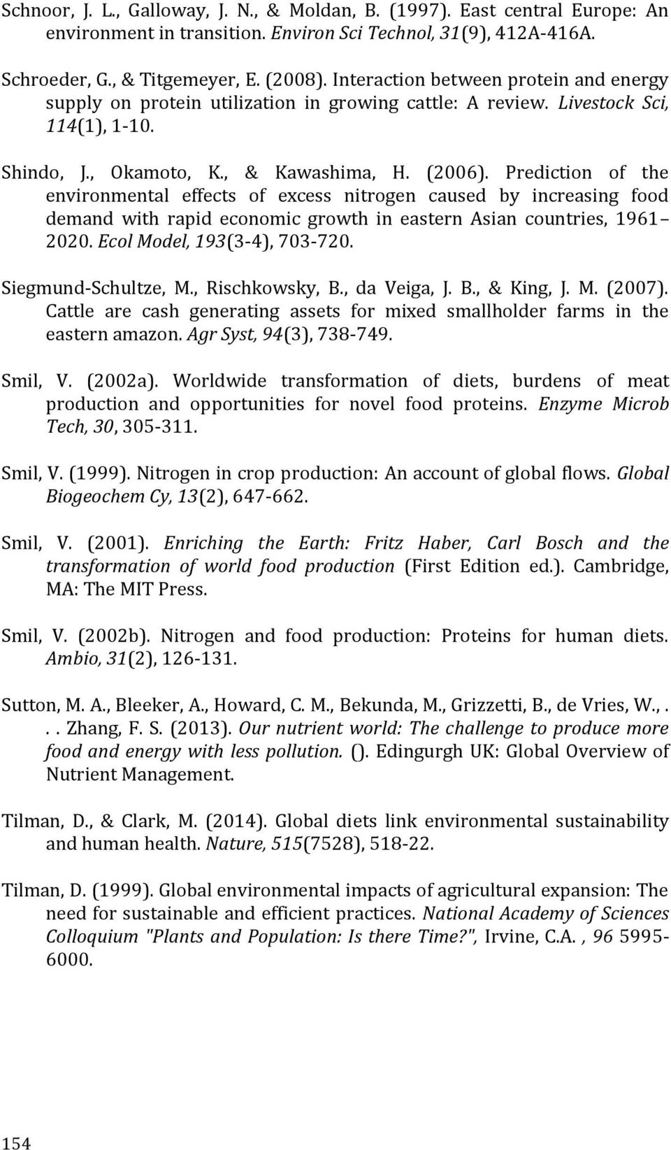Prediction of the environmental effects of excess nitrogen caused by increasing food demand with rapid economic growth in eastern Asian countries, 1961 2020. Ecol Model, 193(3-4), 703-720.
