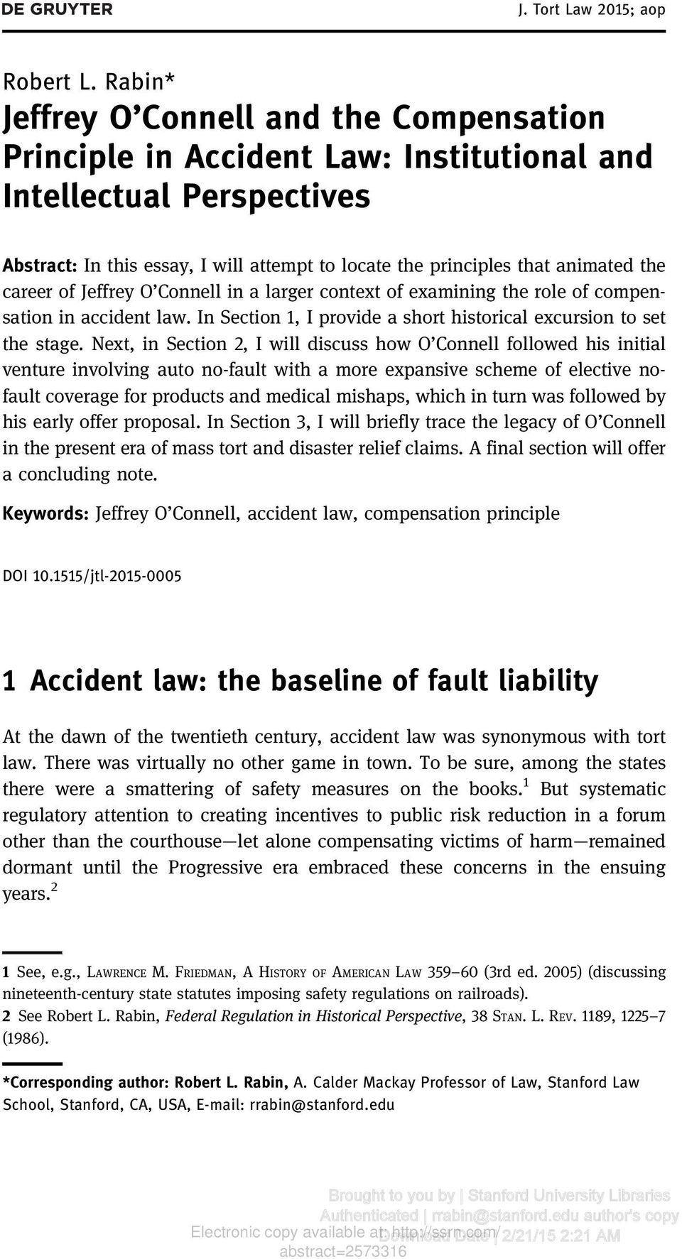 career of Jeffrey O Connell in a larger context of examining the role of compensation in accident law. In Section 1, I provide a short historical excursion to set the stage.