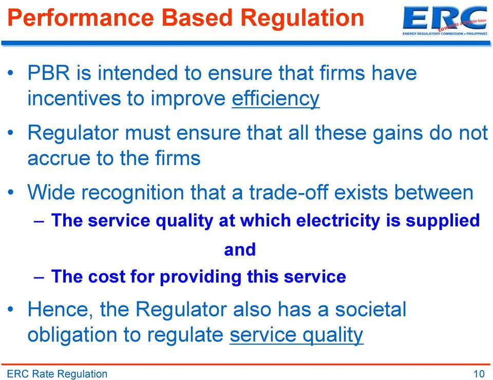 exists between The service quality at which electricity is supplied and The cost for providing this