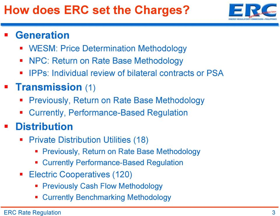 contracts or PSA Transmission (1) Previously, Return on Rate Base Methodology Currently, Performance-Based Regulation