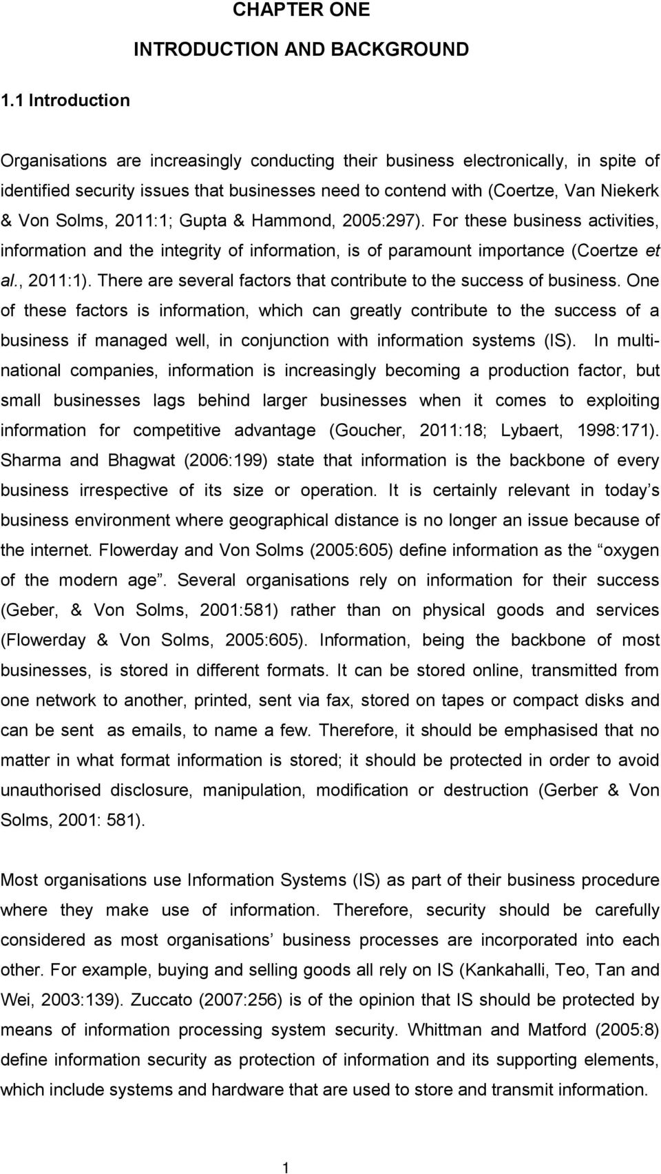 2011:1; Gupta & Hammond, 2005:297). For these business activities, information and the integrity of information, is of paramount importance (Coertze et al., 2011:1).