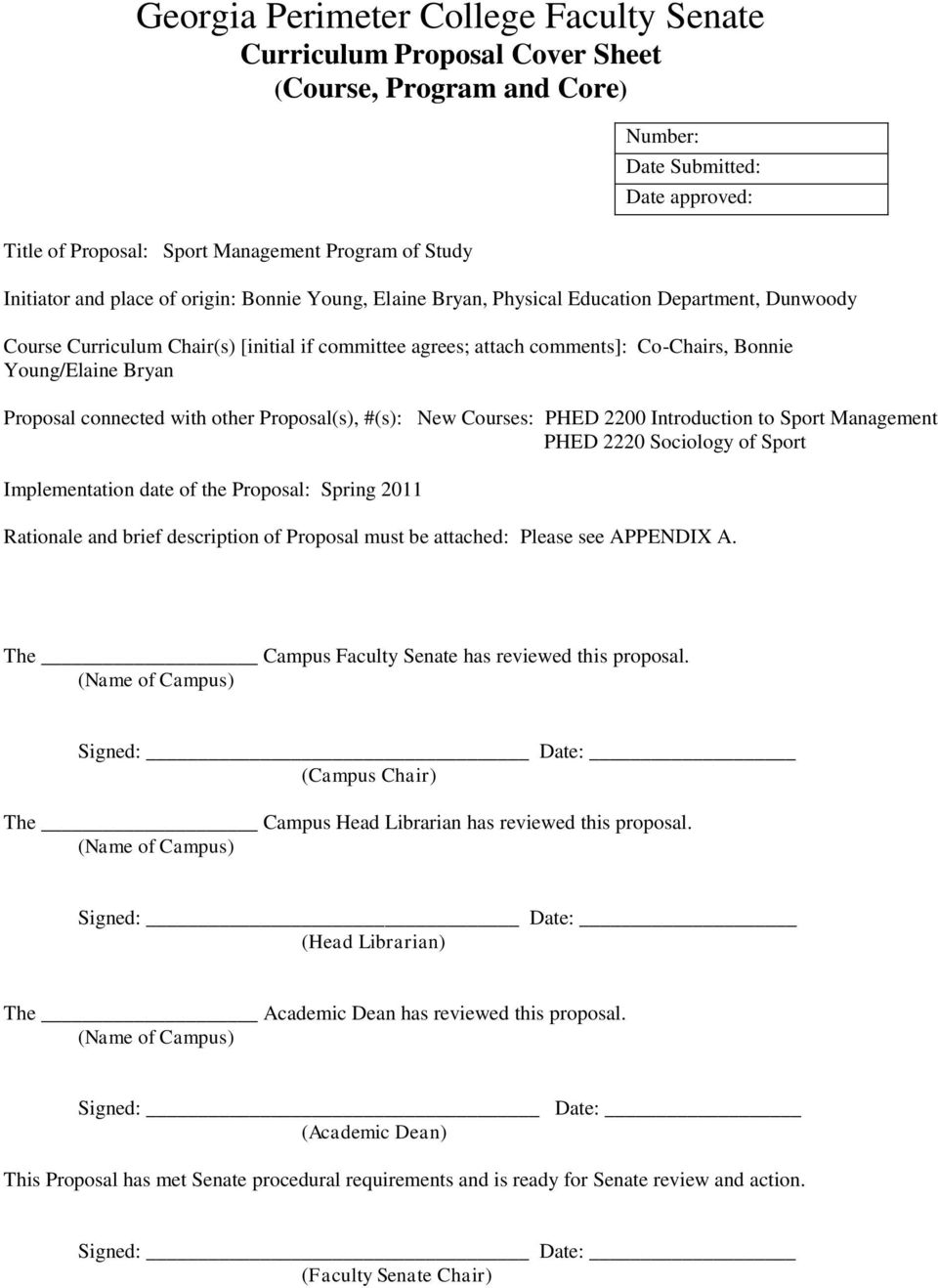 Young/Elaine Bryan Proposal connected with other Proposal(s), #(s): New Courses: PHED 2200 Introduction to Sport Management PHED 2220 Sociology of Sport Implementation date of the Proposal: Spring