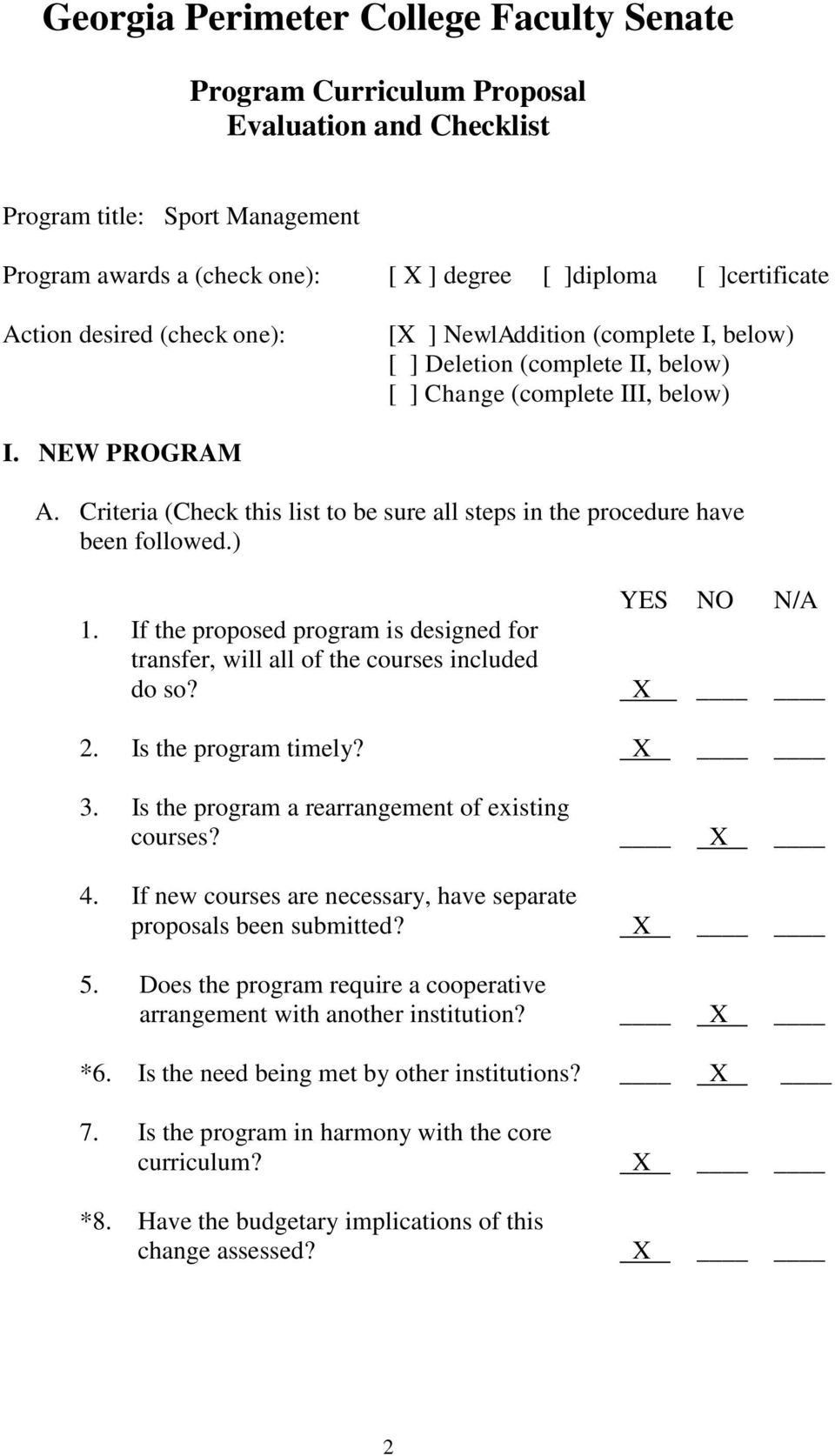 Criteria (Check this list to be sure all steps in the procedure have been followed.) YES NO N/A 1. If the proposed program is designed for transfer, will all of the courses included do so? X 2.