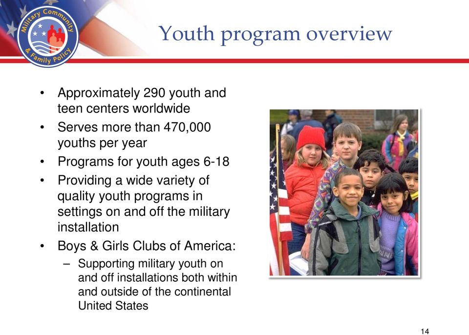 programs in settings on and off the military installation Boys & Girls Clubs of America: