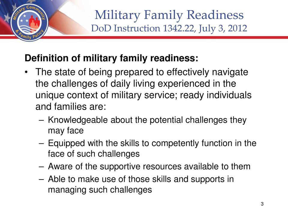 living experienced in the unique context of military service; ready individuals and families are: Knowledgeable about the potential
