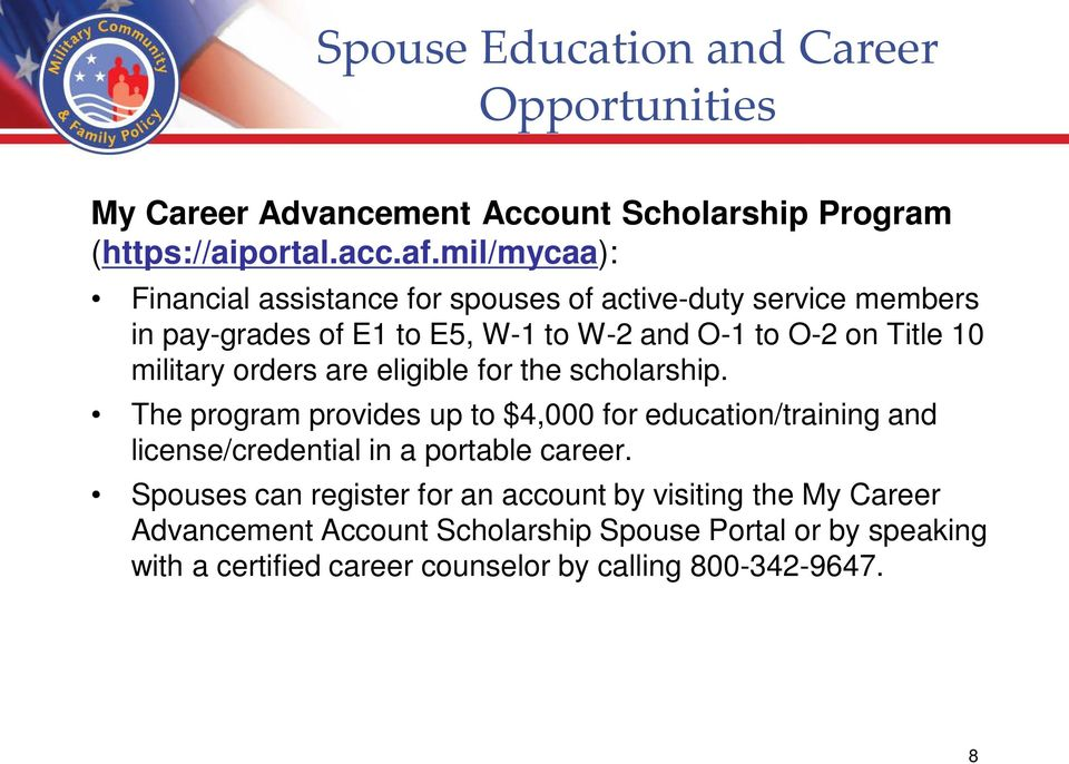military orders are eligible for the scholarship.