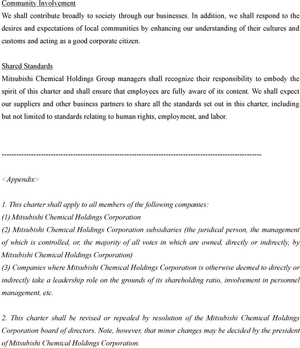 Shared Standards Mitsubishi Chemical Holdings Group managers shall recognize their responsibility to embody the spirit of this charter and shall ensure that employees are fully aware of its content.