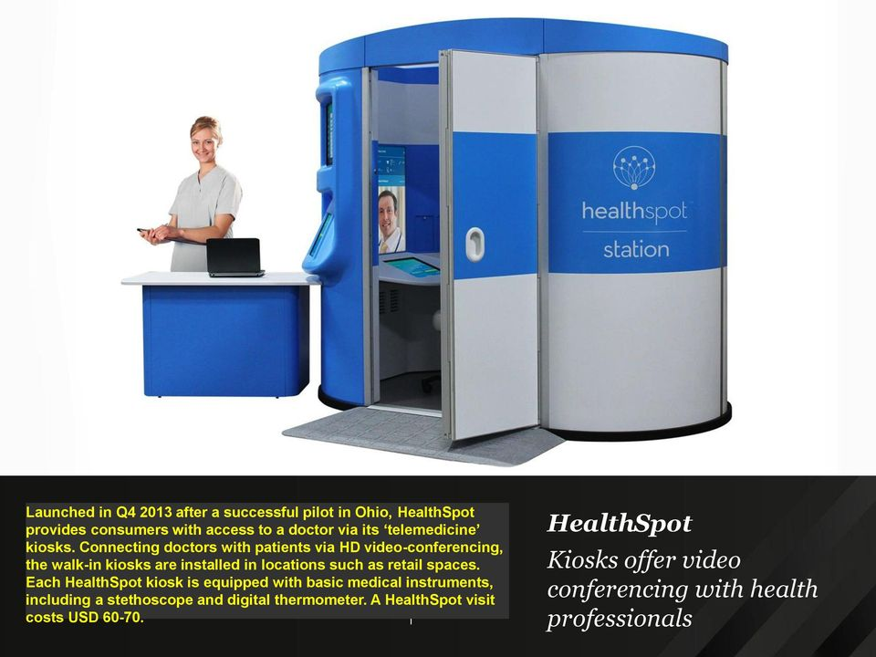 Connecting doctors with patients via HD video-conferencing, the walk-in kiosks are installed in locations such as retail