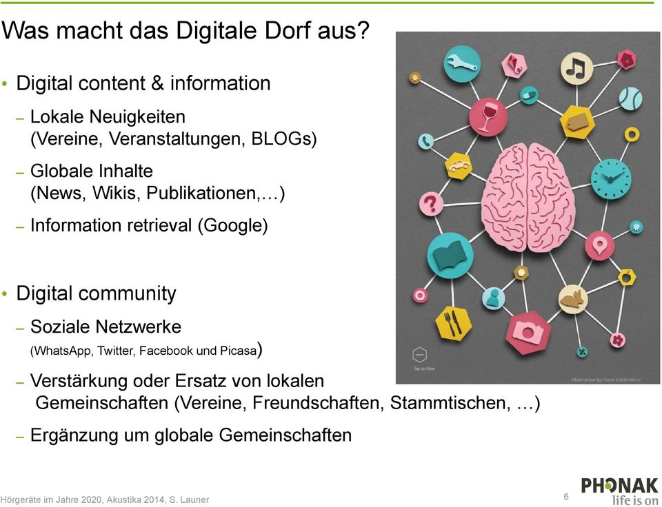 (News, Wikis, Publikationen, ) Information retrieval (Google) Digital community Soziale Netzwerke
