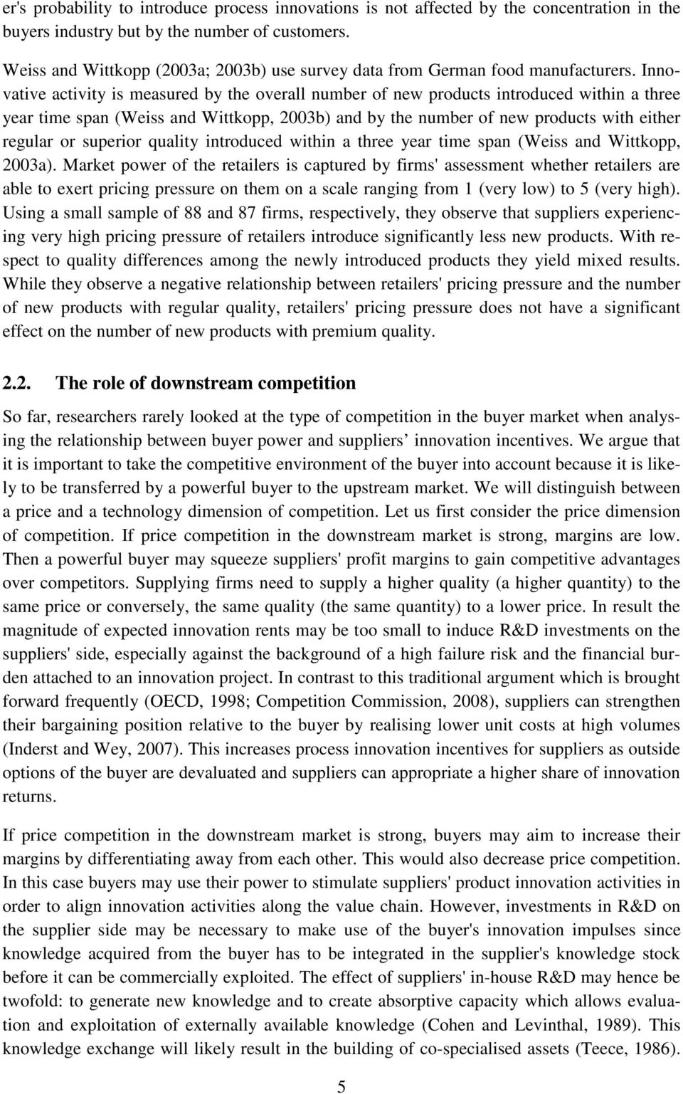 Innovtive ctivity is mesured by the overll number of new products introduced within three yer time spn (Weiss nd Wittkopp, 2003b) nd by the number of new products with either regulr or superior