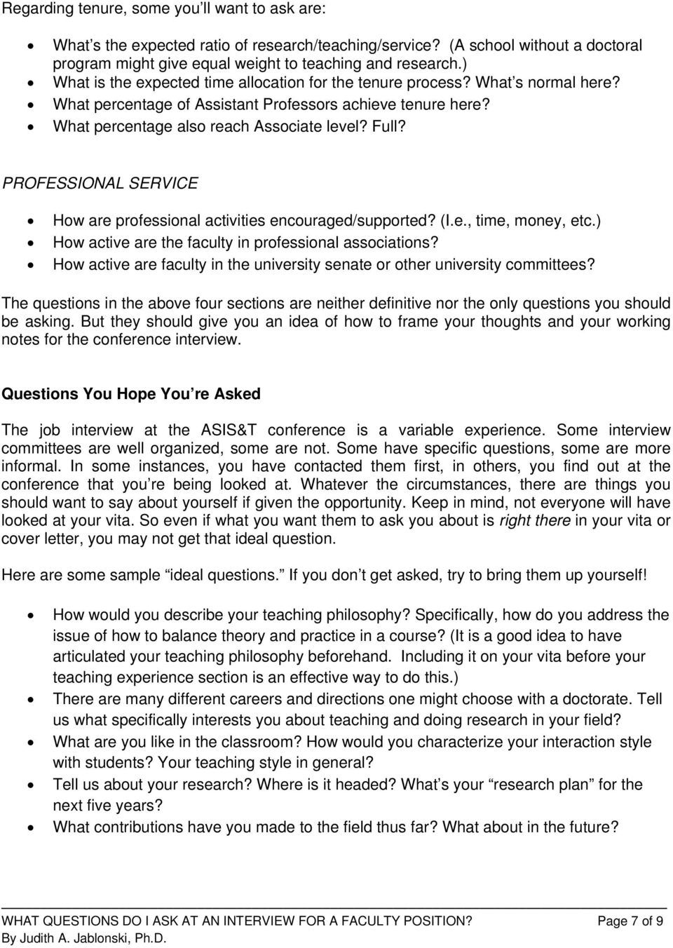 PROFESSIONAL SERVICE How are professional activities encouraged/supported? (I.e., time, money, etc.) How active are the faculty in professional associations?