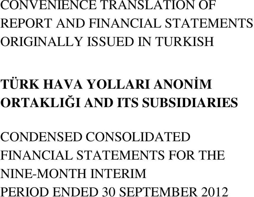 ORTAKLIĞI AND ITS SUBSIDIARIES CONDENSED CONSOLIDATED