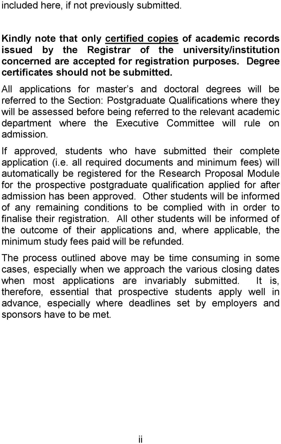 Degree certificates should not be submitted.