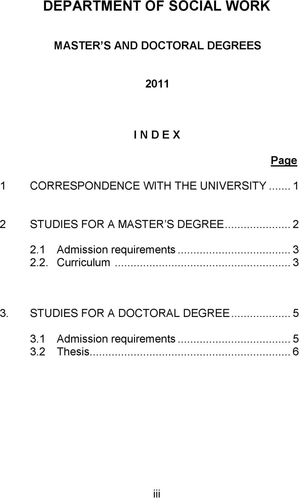 .. 1 2 STUDIES FOR A MASTER S DEGREE... 2 2.1 Admission requirements... 3 2.