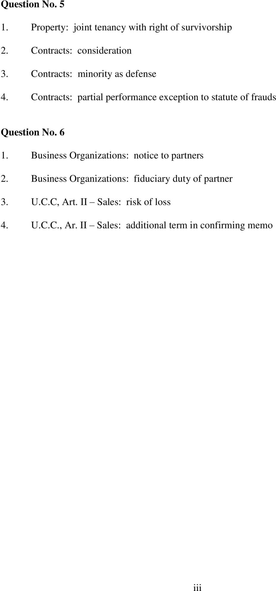 Contracts: partial performance exception to statute of frauds Question No. 6 1.