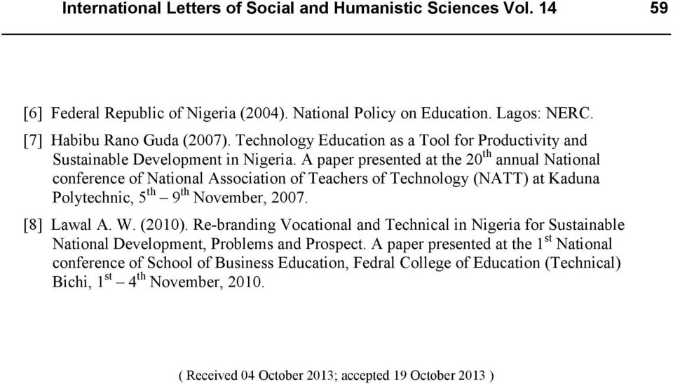 A paper presented at the 20 th annual National conference of National Association of Teachers of Technology (NATT) at Kaduna Polytechnic, 5 th 9 th November, 2007. [8] Lawal A. W. (2010).