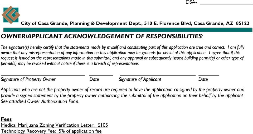 I agree that if this request is issued on the representations made in this submittal, and any approval or subsequently issued building permit(s) or other type of permit(s) may be revoked without