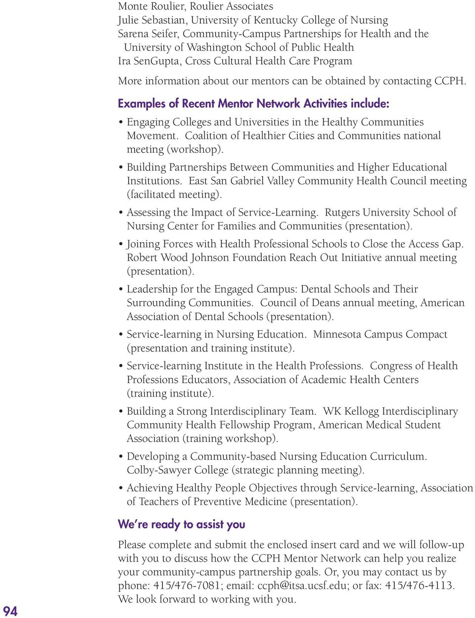 Examples of Recent Mentor Network Activities include: Engaging Colleges and Universities in the Healthy Communities Movement. Coalition of Healthier Cities and Communities national meeting (workshop).