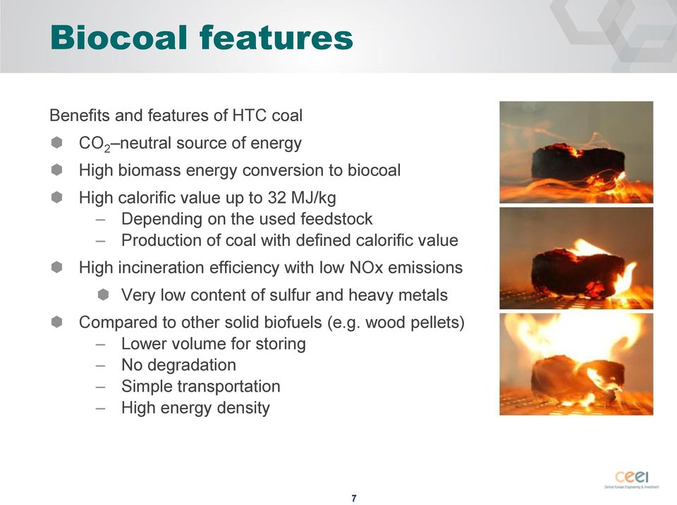 value High incineration efficiency with low NOx emissions Very low content of sulfur and heavy metals Compared to