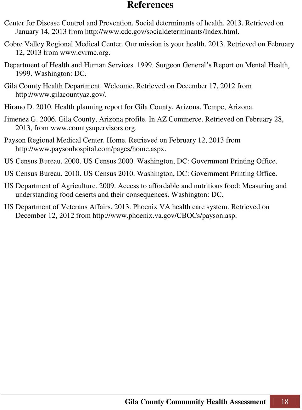 Surgeon General s Report on Mental Health, 1999. Washington: DC. Gila County Health Department. Welcome. Retrieved on December 17, 2012 from http://www.gilacountyaz.gov/. Hirano D. 2010.