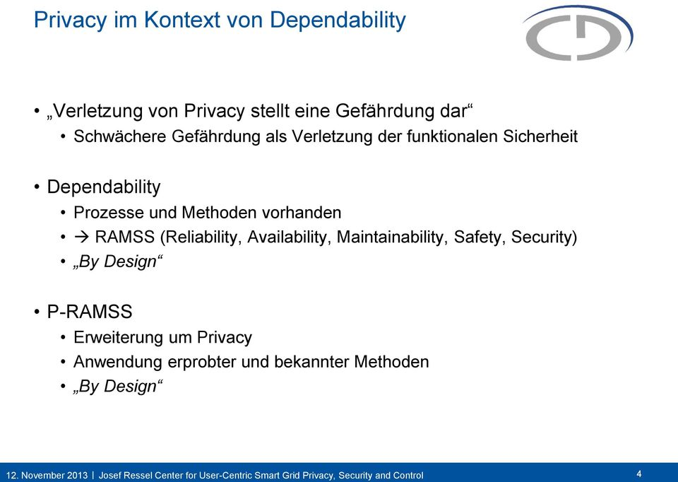und Methoden vorhanden RAMSS (Reliability, Availability, Maintainability, Safety,