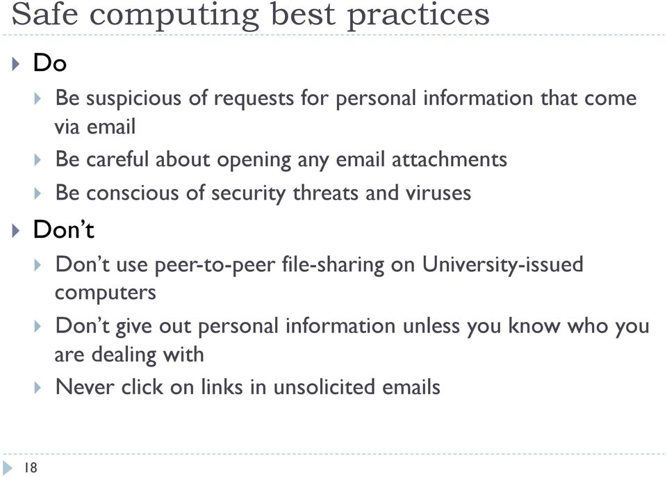Don t Don t use peer-to-peer file-sharing on University-issued computers Don t give out personal