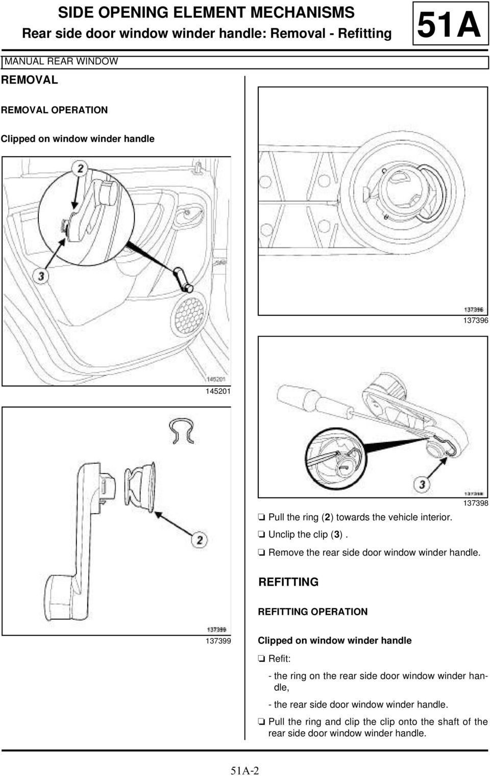 137398 a Remove the rear side door window winder handle.