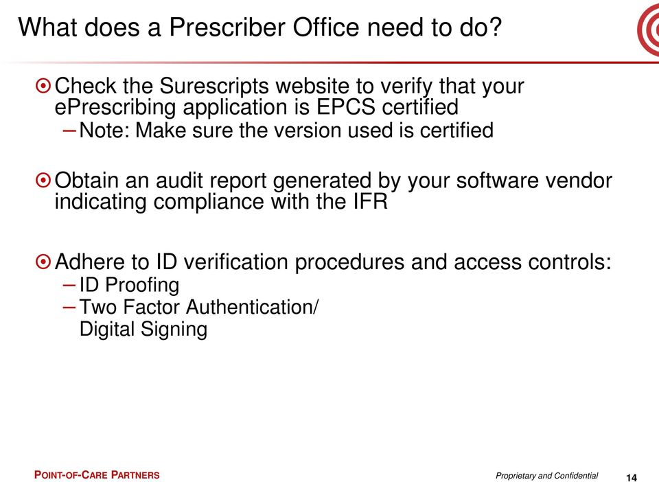the version used is certified Obtain an audit report generated by your software vendor indicating compliance