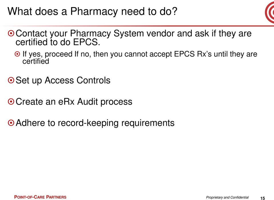 If yes, proceed If no, then you cannot accept EPCS Rx s until they are certified