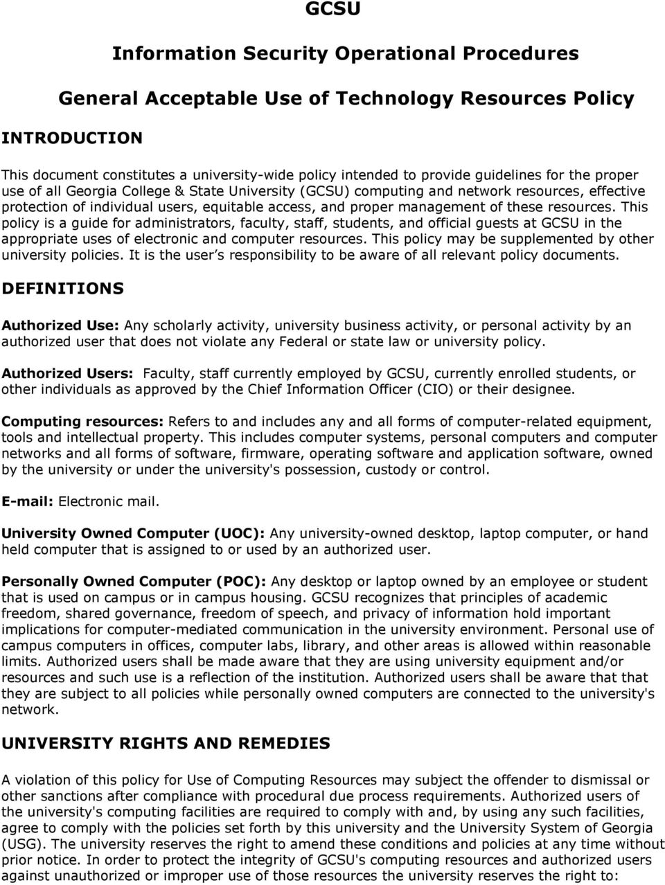 resources. This policy is a guide for administrators, faculty, staff, students, and official guests at GCSU in the appropriate uses of electronic and computer resources.