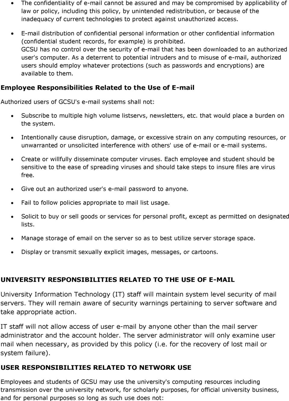E-mail distribution of confidential personal information or other confidential information (confidential student records, for example) is prohibited.