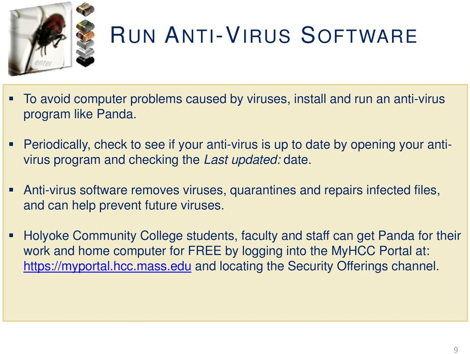 Anti-virus software removes viruses, quarantines and repairs infected files, and can help prevent future viruses.