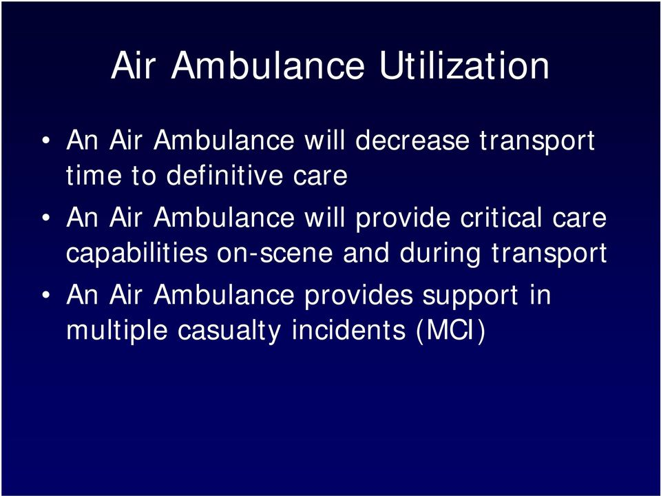 provide critical care capabilities on-scene and during