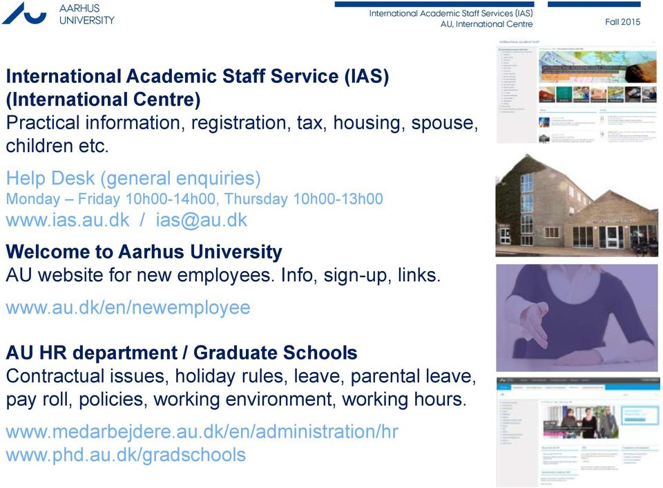 dk Welcome to Aarhus University AU website for new employees. Info, sign-up, links. www.au.