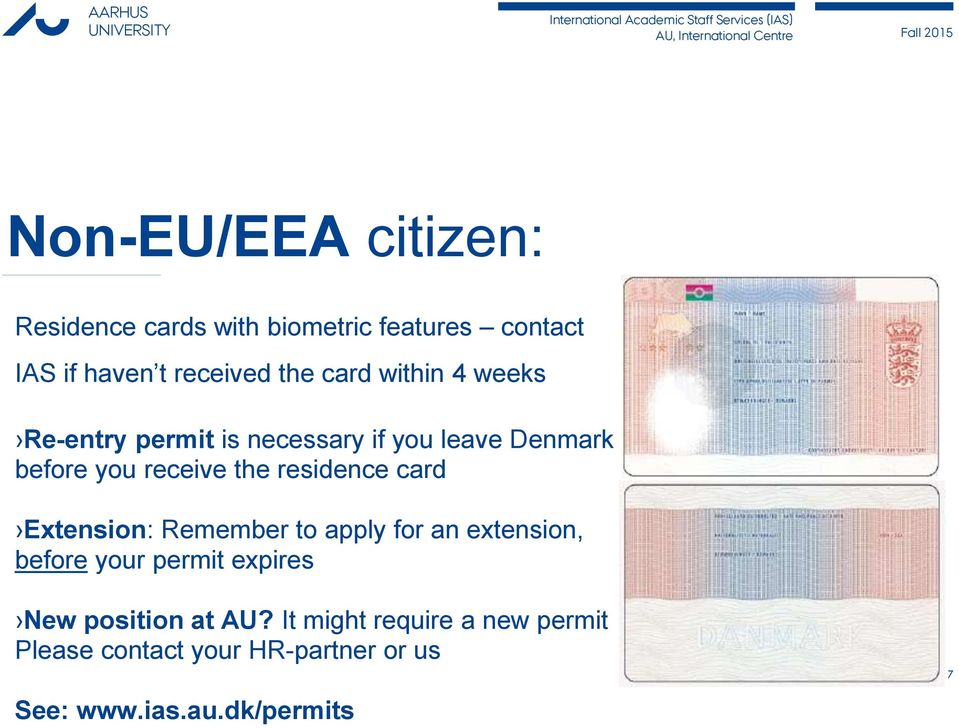 residence card Extension: Remember to apply for an extension, before your permit expires New