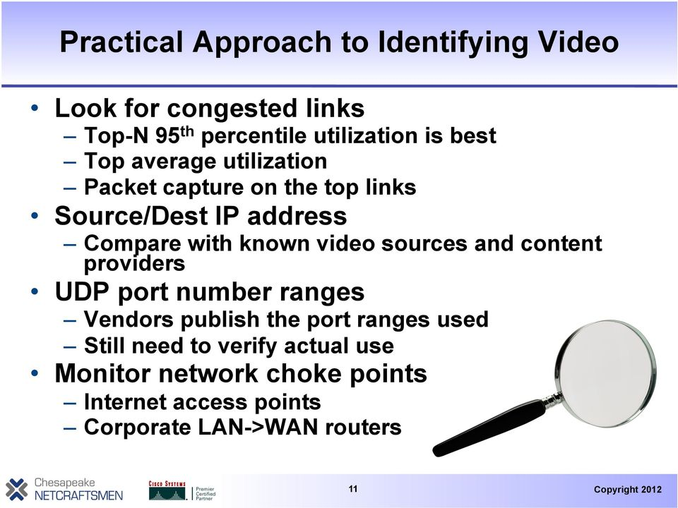video sources and content providers UDP port number ranges Vendors publish the port ranges used Still