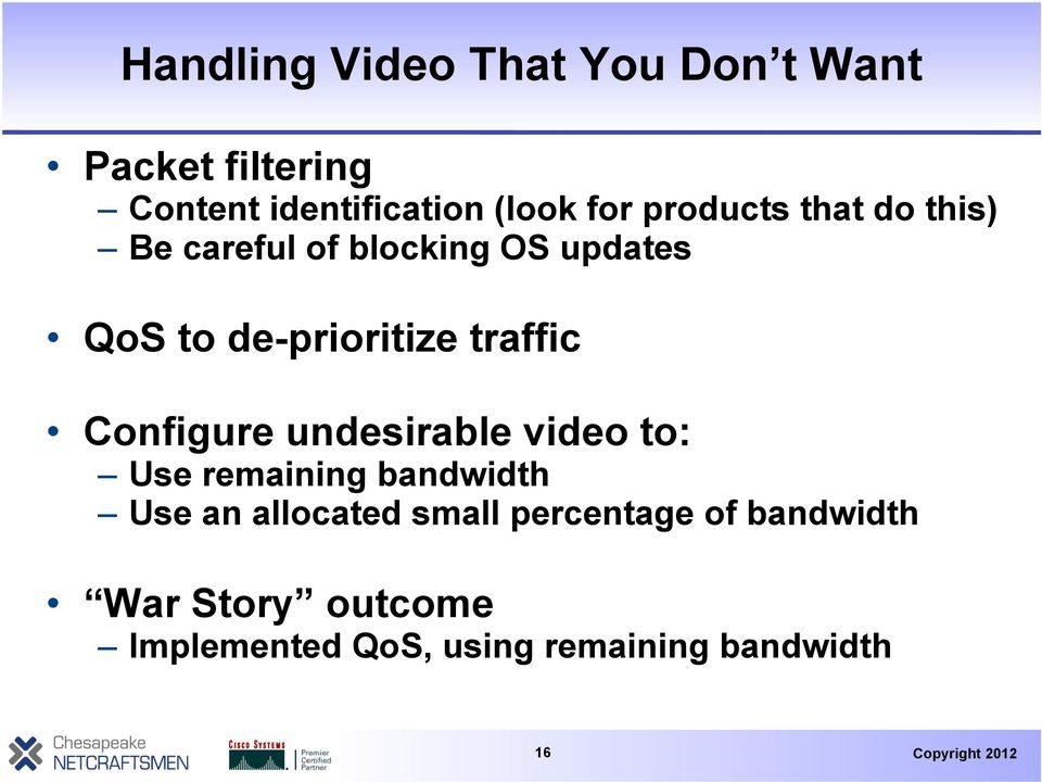 traffic Configure undesirable video to: Use remaining bandwidth Use an allocated