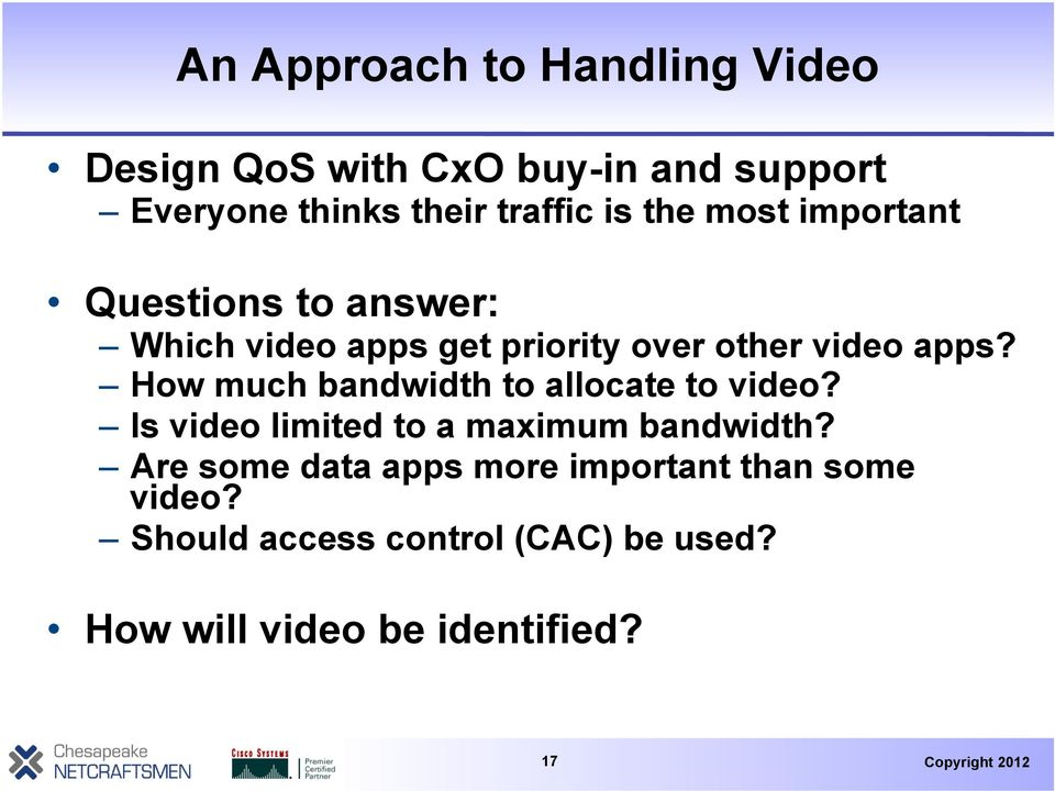 How much bandwidth to allocate to video? Is video limited to a maximum bandwidth?