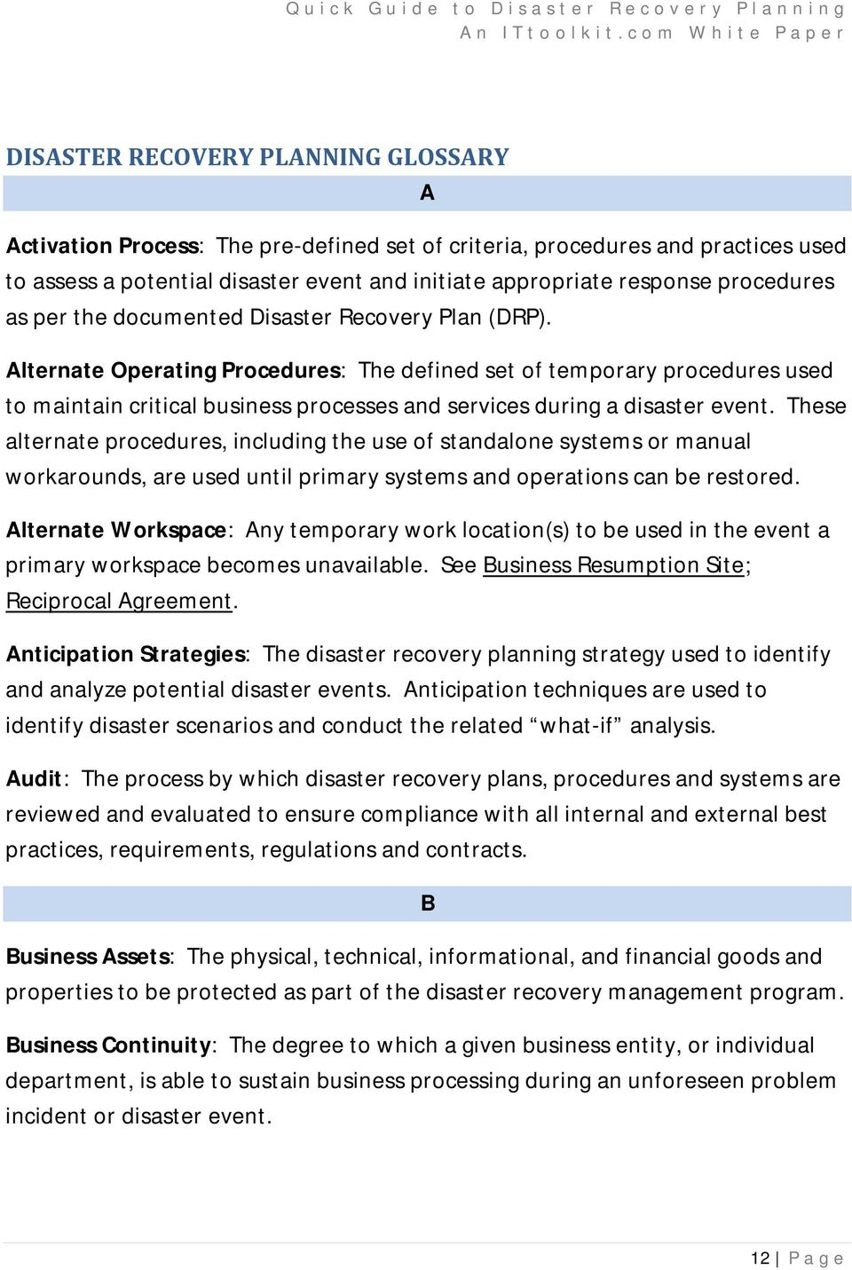 Alternate Operating Procedures: The defined set of temporary procedures used to maintain critical business processes and services during a disaster event.