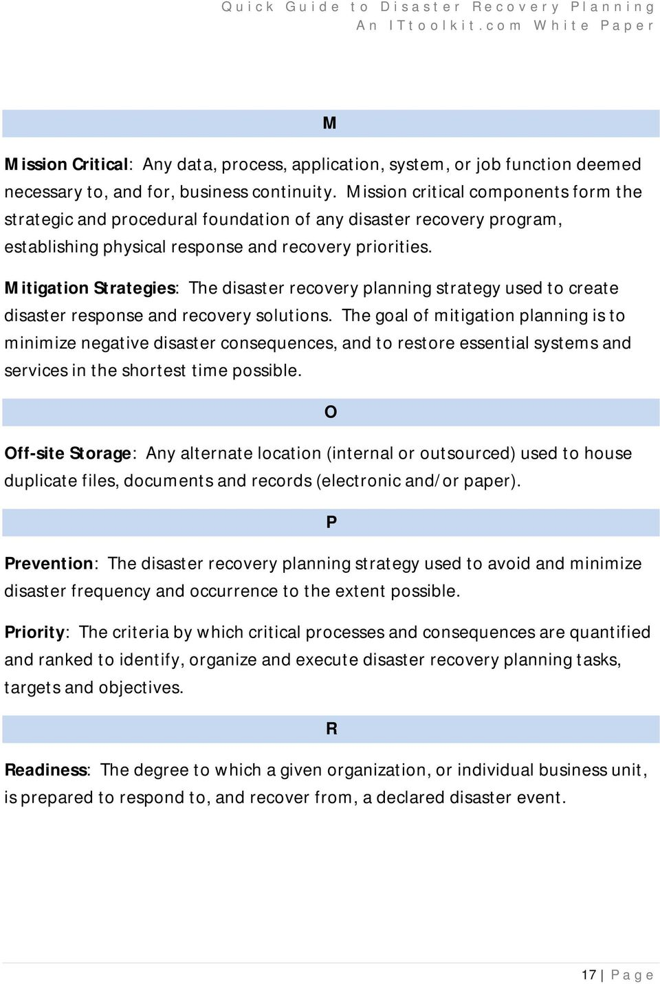 Mitigation Strategies: The disaster recovery planning strategy used to create disaster response and recovery solutions.