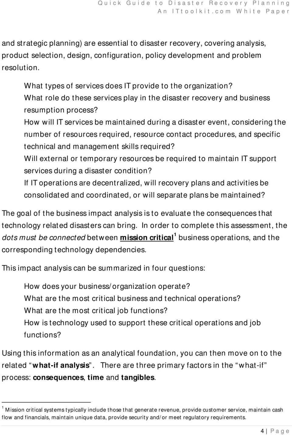 How will IT services be maintained during a disaster event, considering the number of resources required, resource contact procedures, and specific technical and management skills required?