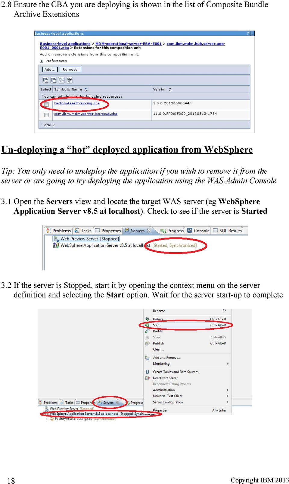 3.1 Open the Servers view and locate the target WAS server (eg WebSphere Application Server v8.5 at localhost). Check to see if the server is Started 3.