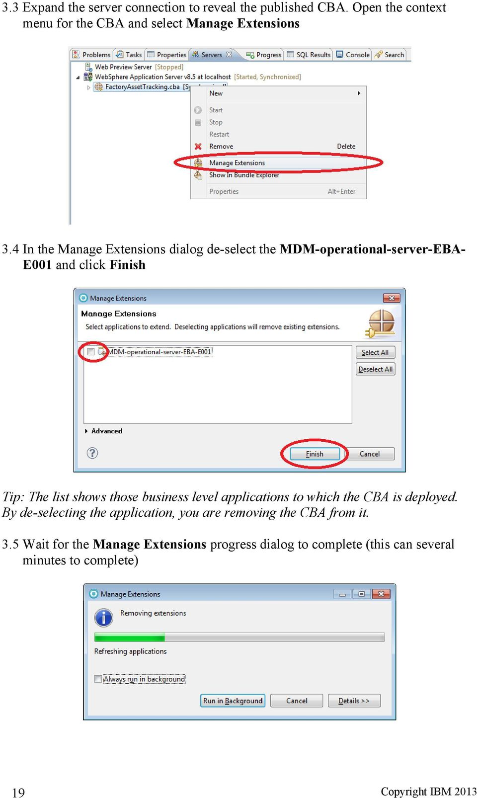 4 In the Manage Extensions dialog de-select the MDM-operational-server-EBAE001 and click Finish Tip: The list shows