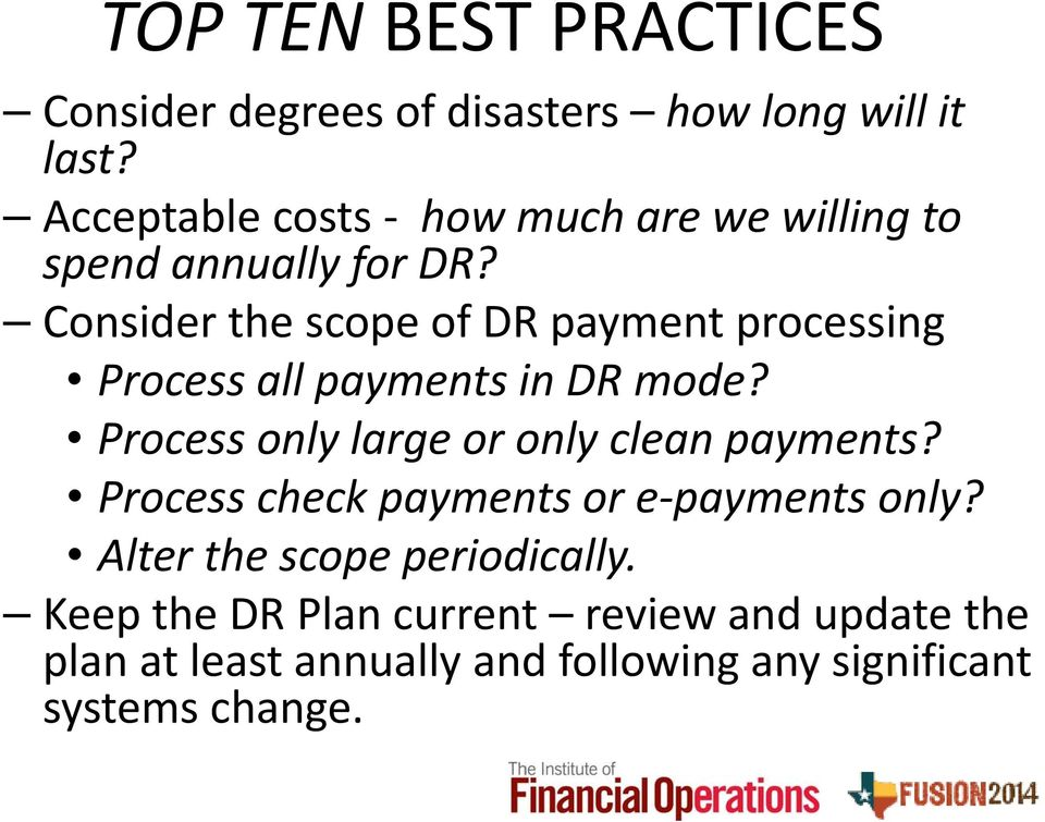 Consider the scope of DR payment processing Process all payments in DR mode?