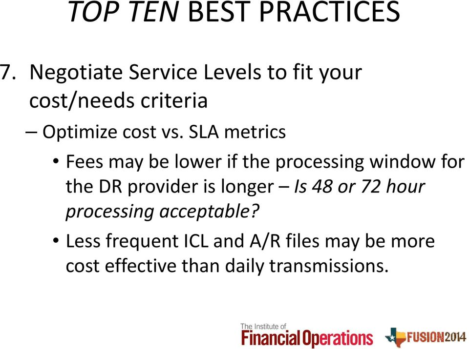 SLA metrics Fees may be lower if the processing window for the DR provider is