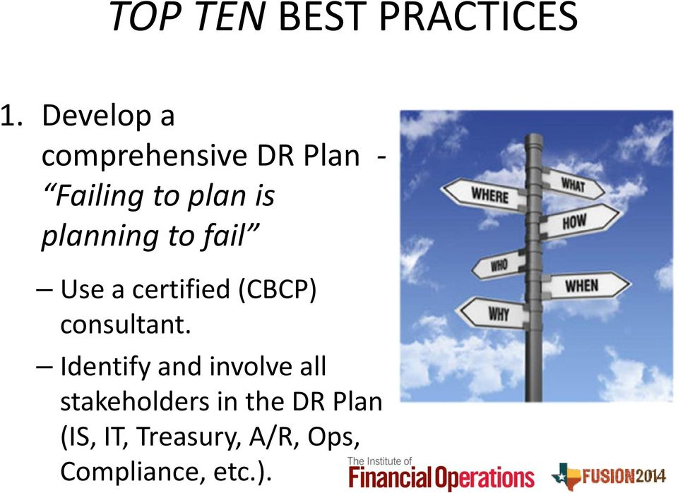 planning to fail Use a certified (CBCP) consultant.